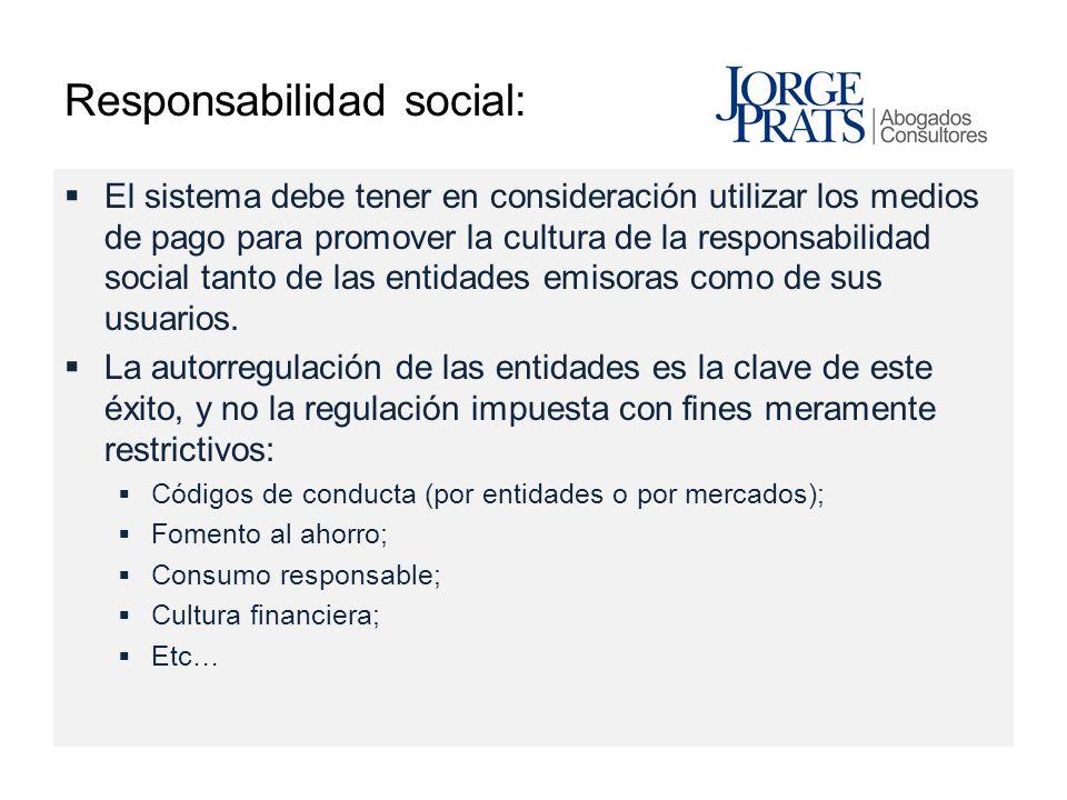 Responsabilidad social: El sistema debe tener en consideración utilizar los medios de pago para promover la cultura de la responsabilidad social tanto