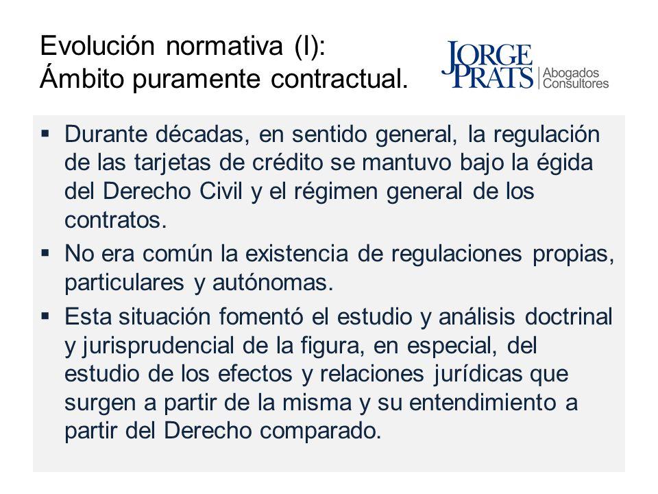 Evolución normativa (I): Ámbito puramente contractual. Durante décadas, en sentido general, la regulación de las tarjetas de crédito se mantuvo bajo l