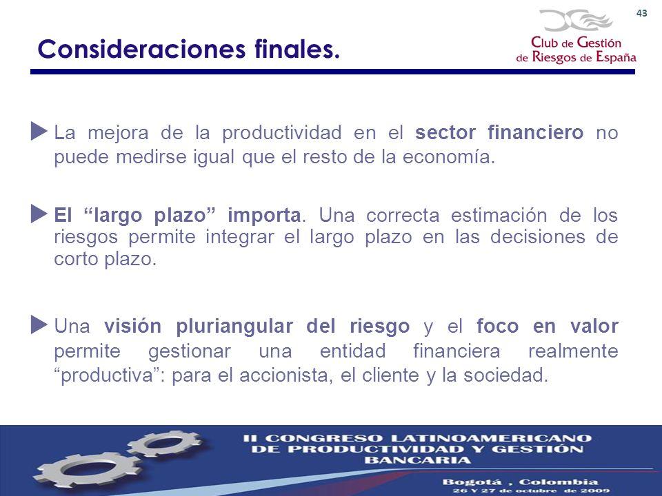 43 Consideraciones finales. La mejora de la productividad en el sector financiero no puede medirse igual que el resto de la economía. El largo plazo i