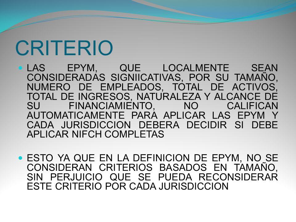 CRITERIO LAS EPYM, QUE LOCALMENTE SEAN CONSIDERADAS SIGNIICATIVAS, POR SU TAMAÑO, NUMERO DE EMPLEADOS, TOTAL DE ACTIVOS, TOTAL DE INGRESOS, NATURALEZA