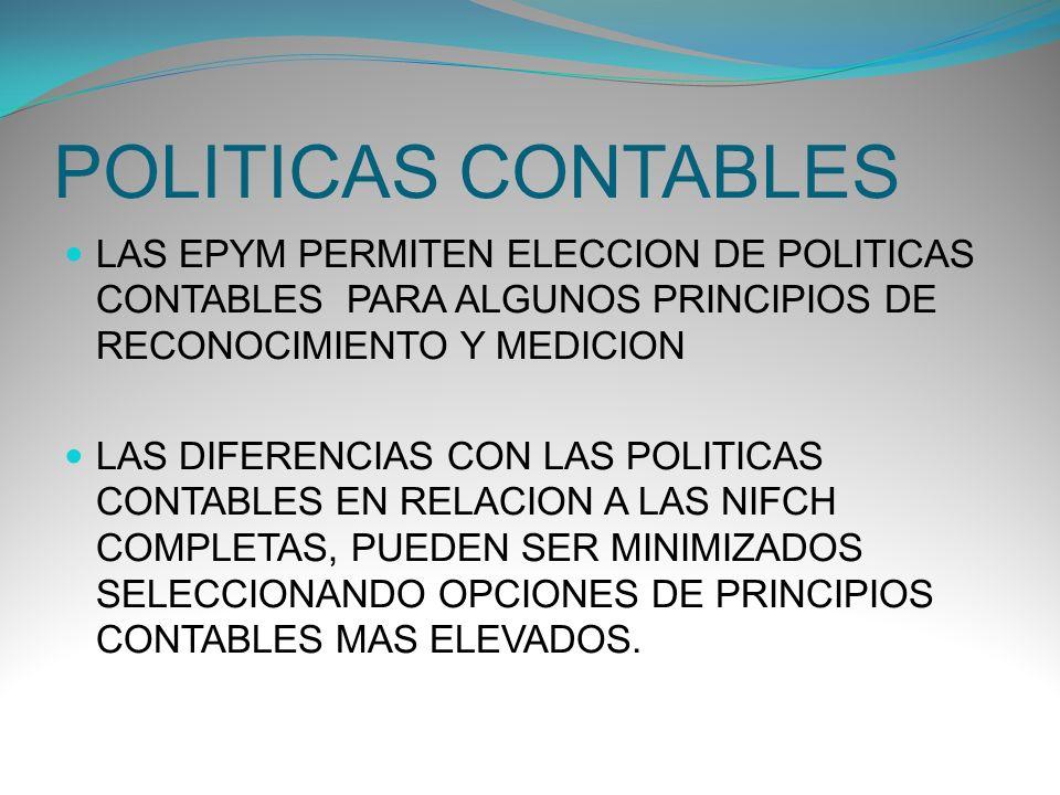 POLITICAS CONTABLES LAS EPYM PERMITEN ELECCION DE POLITICAS CONTABLES PARA ALGUNOS PRINCIPIOS DE RECONOCIMIENTO Y MEDICION LAS DIFERENCIAS CON LAS POL