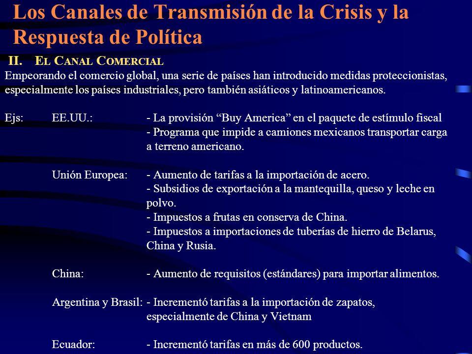 Los Canales de Transmisión de la Crisis y la Respuesta de Política II. E L C ANAL C OMERCIAL Empeorando el comercio global, una serie de países han in