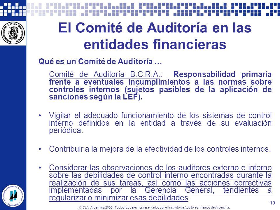 XI CLAI Argentina 2006 - Todos los derechos reservados por el Instituto de Auditores Internos de Argentina. 10 El Comité de Auditoría en las entidades