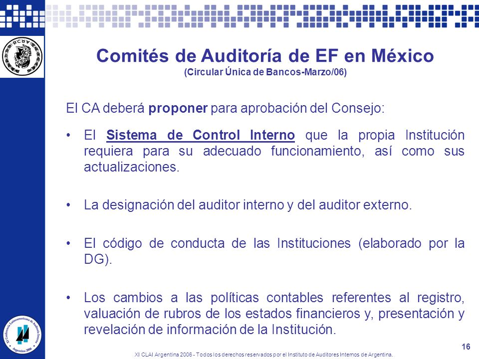 XI CLAI Argentina 2006 - Todos los derechos reservados por el Instituto de Auditores Internos de Argentina. 16 Comités de Auditoría de EF en México (C