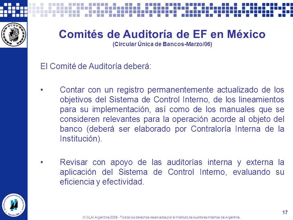 XI CLAI Argentina 2006 - Todos los derechos reservados por el Instituto de Auditores Internos de Argentina. 17 Comités de Auditoría de EF en México (C