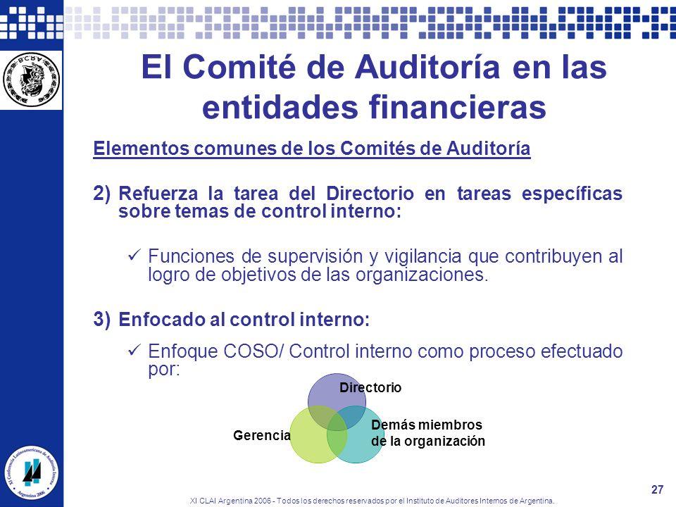 XI CLAI Argentina 2006 - Todos los derechos reservados por el Instituto de Auditores Internos de Argentina. 27 El Comité de Auditoría en las entidades