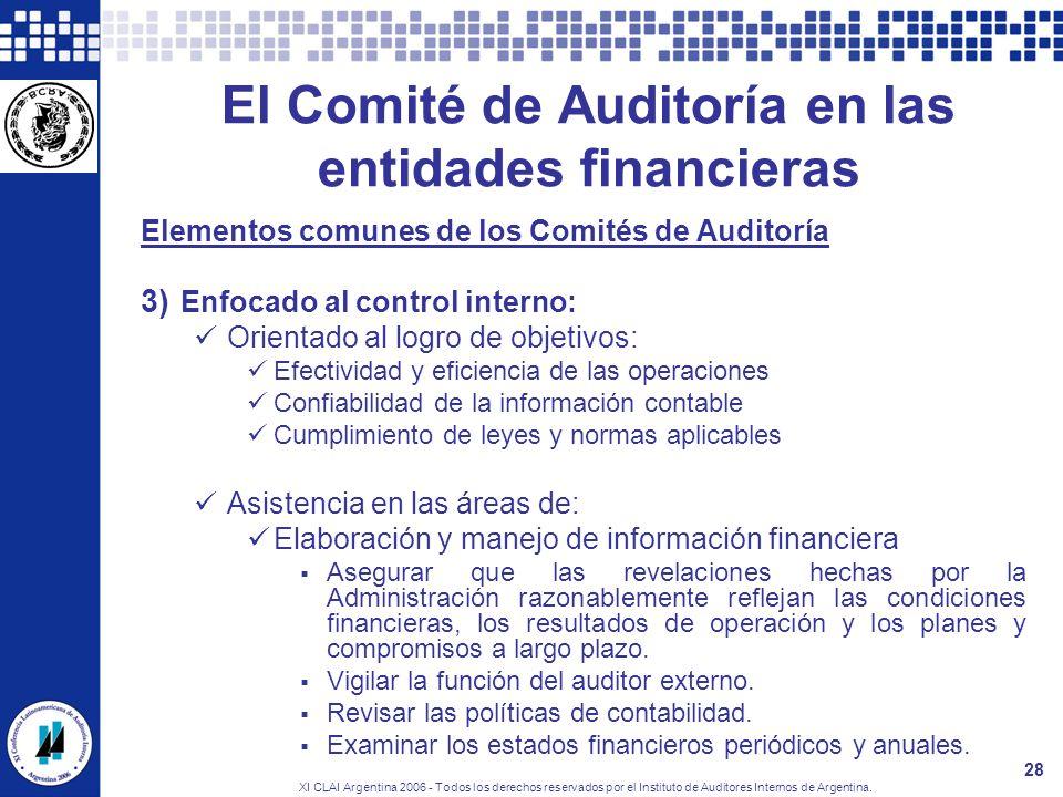 XI CLAI Argentina 2006 - Todos los derechos reservados por el Instituto de Auditores Internos de Argentina. 28 El Comité de Auditoría en las entidades