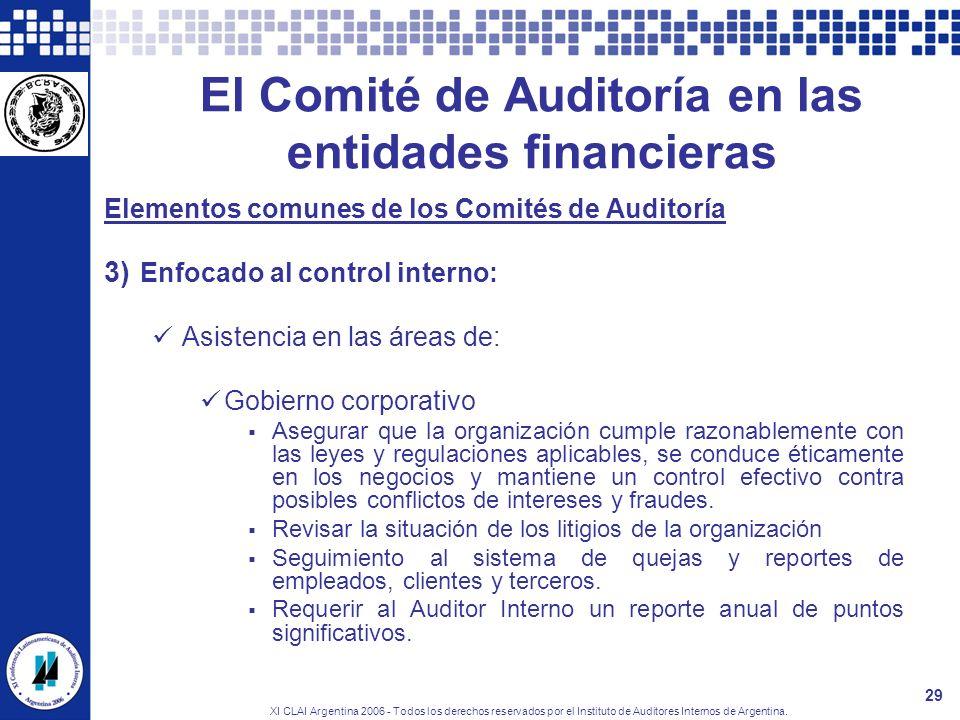 XI CLAI Argentina 2006 - Todos los derechos reservados por el Instituto de Auditores Internos de Argentina. 29 El Comité de Auditoría en las entidades