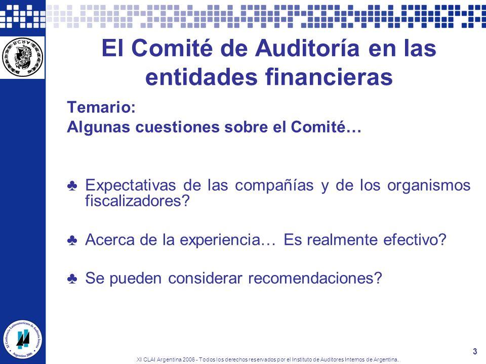 XI CLAI Argentina 2006 - Todos los derechos reservados por el Instituto de Auditores Internos de Argentina. 3 El Comité de Auditoría en las entidades