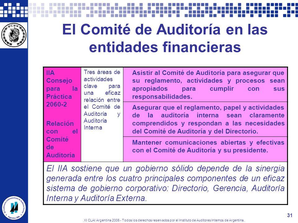 XI CLAI Argentina 2006 - Todos los derechos reservados por el Instituto de Auditores Internos de Argentina. 31 El Comité de Auditoría en las entidades