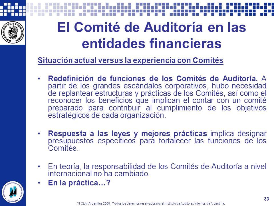 XI CLAI Argentina 2006 - Todos los derechos reservados por el Instituto de Auditores Internos de Argentina. 33 El Comité de Auditoría en las entidades