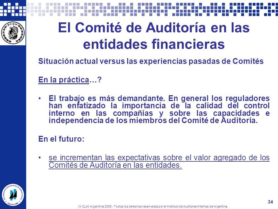 XI CLAI Argentina 2006 - Todos los derechos reservados por el Instituto de Auditores Internos de Argentina. 34 El Comité de Auditoría en las entidades