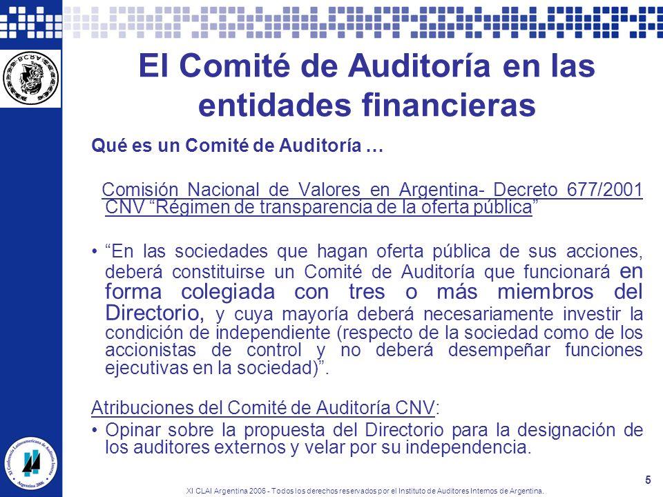 XI CLAI Argentina 2006 - Todos los derechos reservados por el Instituto de Auditores Internos de Argentina. 5 El Comité de Auditoría en las entidades