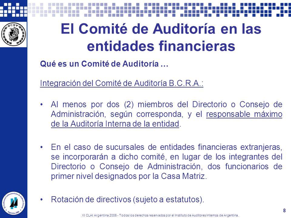 XI CLAI Argentina 2006 - Todos los derechos reservados por el Instituto de Auditores Internos de Argentina. 8 El Comité de Auditoría en las entidades