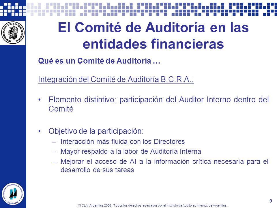 XI CLAI Argentina 2006 - Todos los derechos reservados por el Instituto de Auditores Internos de Argentina. 9 El Comité de Auditoría en las entidades