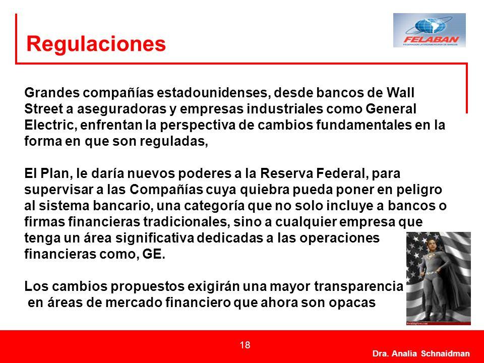 Dra. Analía Schnaidman 18 Regulaciones Grandes compañías estadounidenses, desde bancos de Wall Street a aseguradoras y empresas industriales como Gene