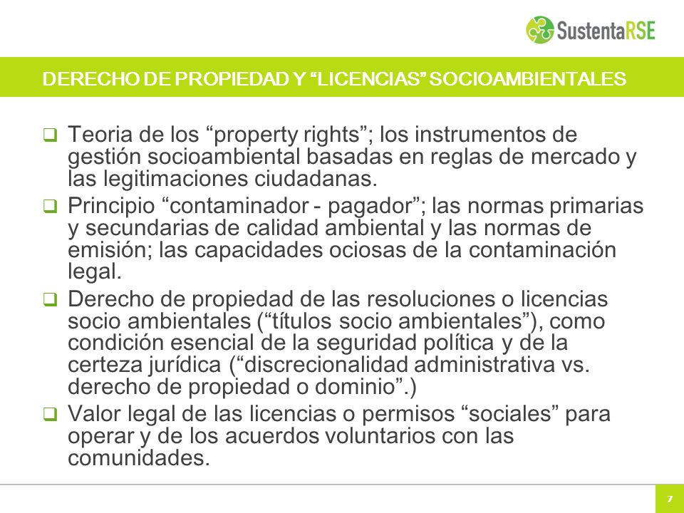 7 DERECHO DE PROPIEDAD Y LICENCIAS SOCIOAMBIENTALES Teoria de los property rights; los instrumentos de gestión socioambiental basadas en reglas de mercado y las legitimaciones ciudadanas.