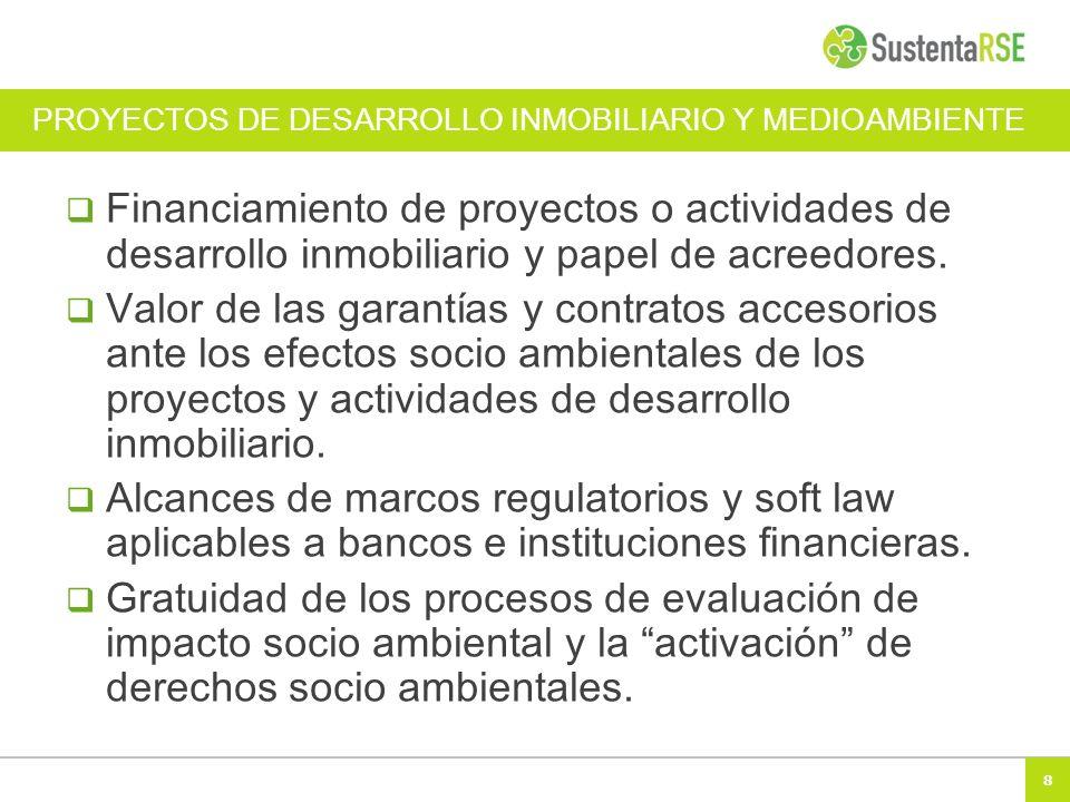 8 PROYECTOS DE DESARROLLO INMOBILIARIO Y MEDIOAMBIENTE Financiamiento de proyectos o actividades de desarrollo inmobiliario y papel de acreedores. Val