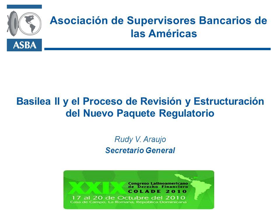 Basilea II y el Proceso de Revisión y Estructuración del Nuevo Paquete Regulatorio Rudy V.