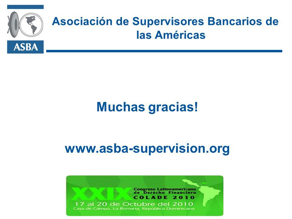 Muchas gracias! Asociación de Supervisores Bancarios de las Américas www.asba-supervision.org