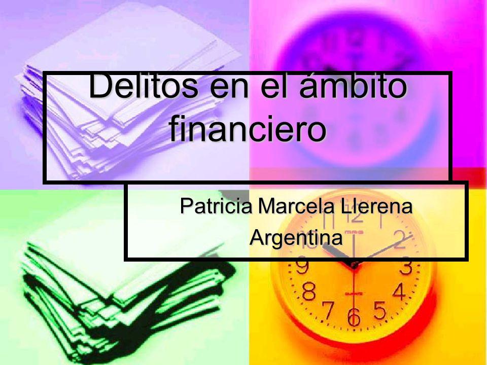 Delitos en el ámbito financiero Patricia Marcela Llerena Argentina