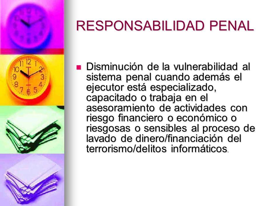 RESPONSABILIDAD PENAL Baja vulnerabilidad al sistema penal por la condición de Intraneus Baja vulnerabilidad al sistema penal por la condición de Intr