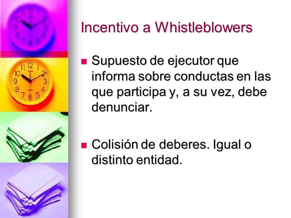 Incentivo a Whistleblowers Sistema de Premios y Castigos Sistema de Premios y Castigos Importancia del Impacto sobre erario público (ejemplo False Cla
