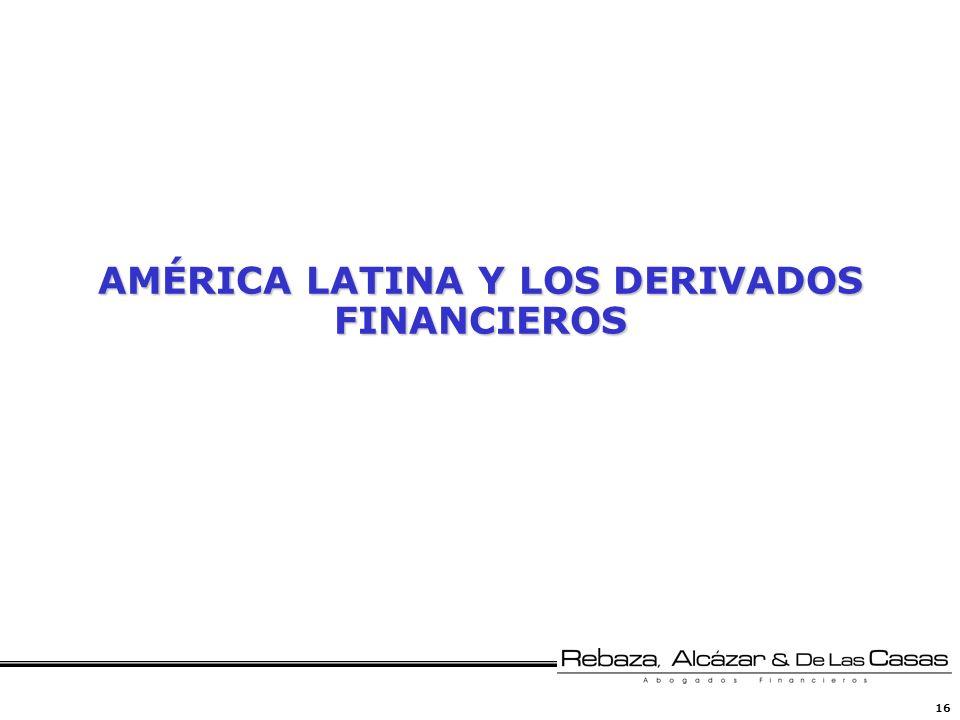 16 AMÉRICA LATINA Y LOS DERIVADOS FINANCIEROS