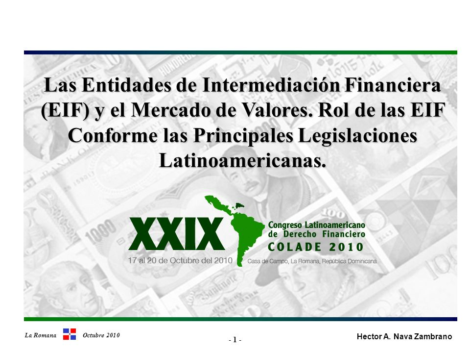 - 1 - La Romana Octubre 2010 Las Entidades de Intermediación Financiera (EIF) y el Mercado de Valores.