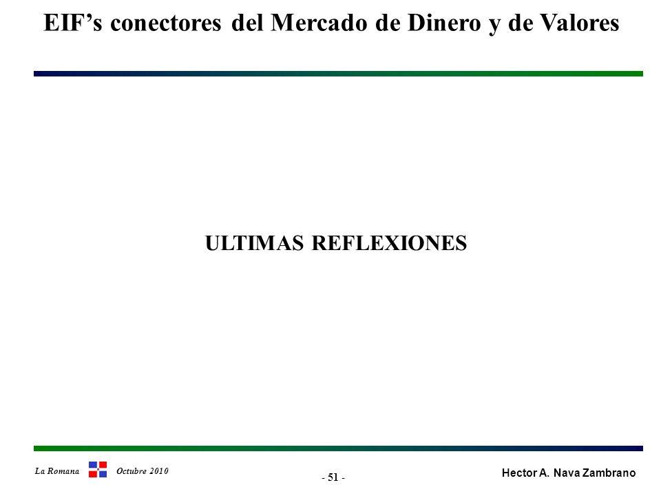 - 51 - ULTIMAS REFLEXIONES EIFs conectores del Mercado de Dinero y de Valores Hector A.