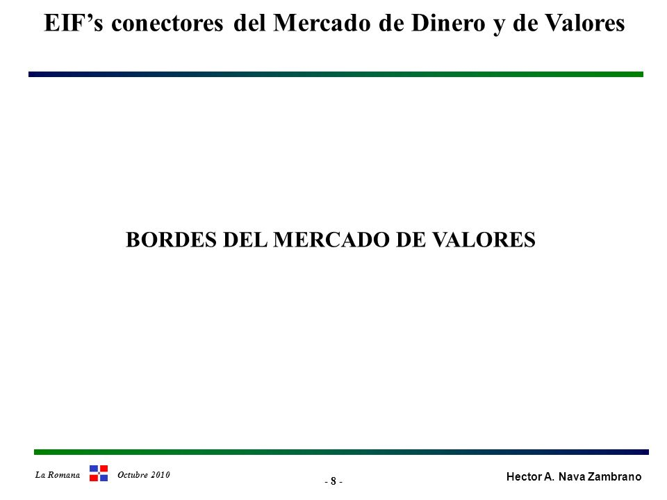 - 19 - EIFs conectores del Mercado de Dinero y de Valores Hector A.