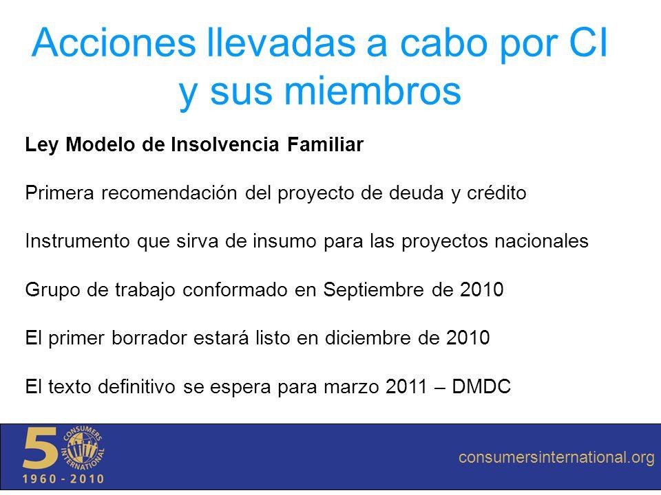 consumersinternational.org Acciones llevadas a cabo por CI y sus miembros Ley Modelo de Insolvencia Familiar Primera recomendación del proyecto de deu