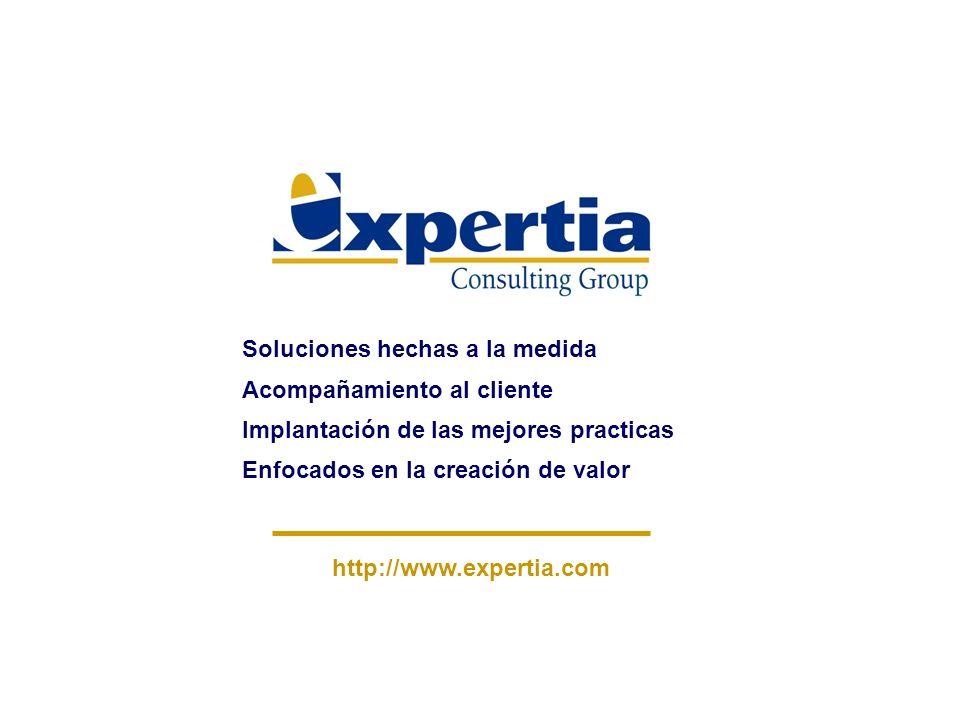 Soluciones hechas a la medida Acompañamiento al cliente Implantación de las mejores practicas Enfocados en la creación de valor http://www.expertia.co