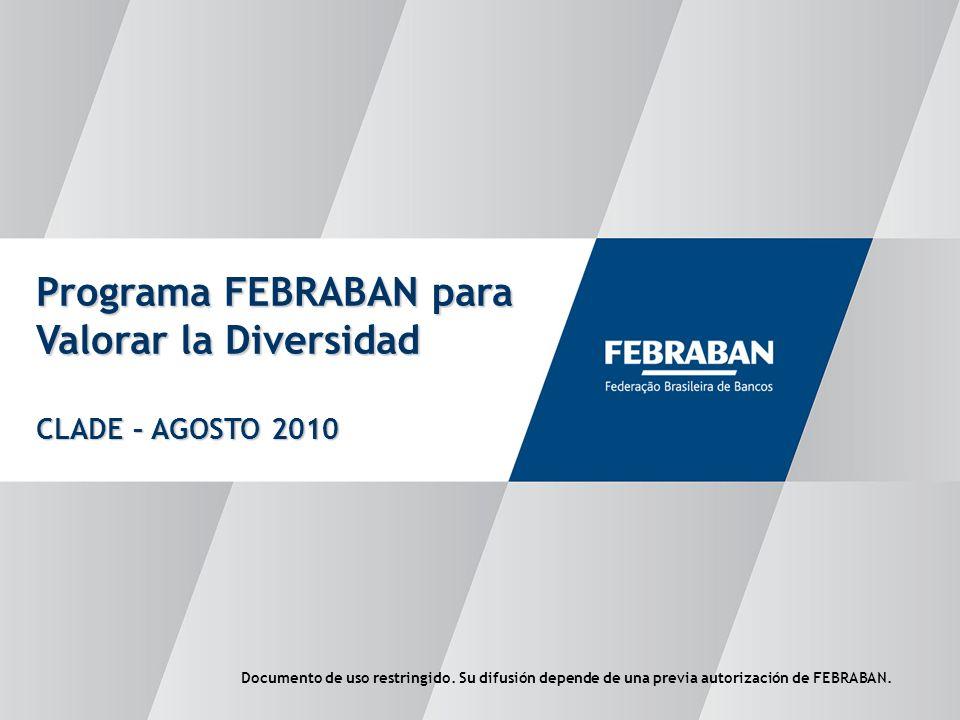 1 Programa FEBRABAN para Valorar la Diversidad CLADE – AGOSTO 2010 Documento de uso restringido.