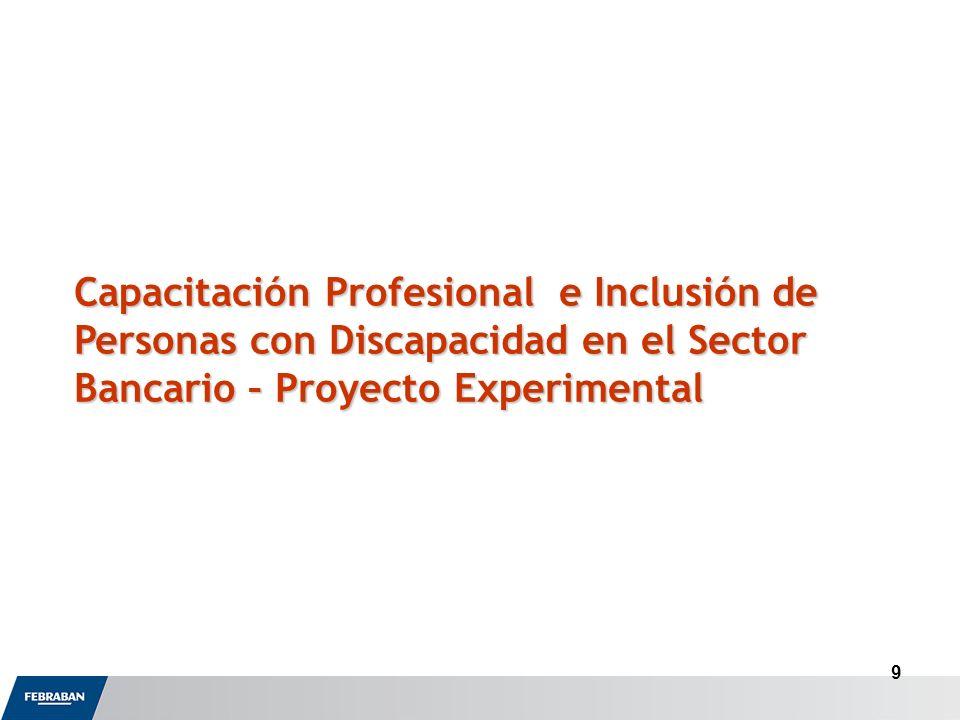 9 Capacitación Profesional e Inclusión de Personas con Discapacidad en el Sector Bancario – Proyecto Experimental