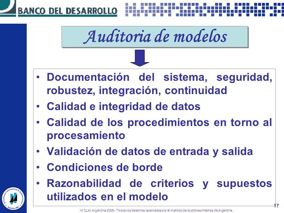XI CLAI Argentina 2006 - Todos los derechos reservados por el Instituto de Auditores Internos de Argentina. 17 Auditoria de modelos Documentación del
