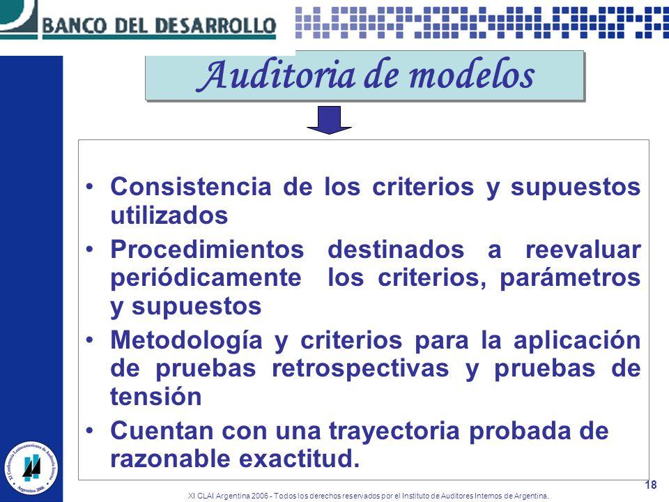 XI CLAI Argentina 2006 - Todos los derechos reservados por el Instituto de Auditores Internos de Argentina. 18 Auditoria de modelos Consistencia de lo