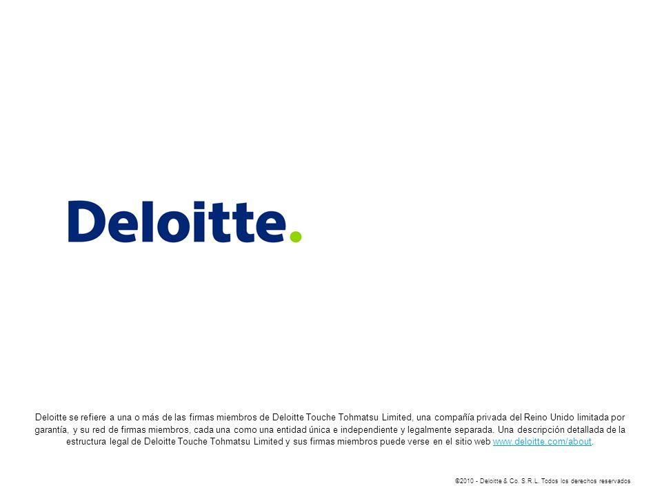 ©2010 - Deloitte & Co. S.R.L. Todos los derechos reservados Deloitte se refiere a una o más de las firmas miembros de Deloitte Touche Tohmatsu Limited