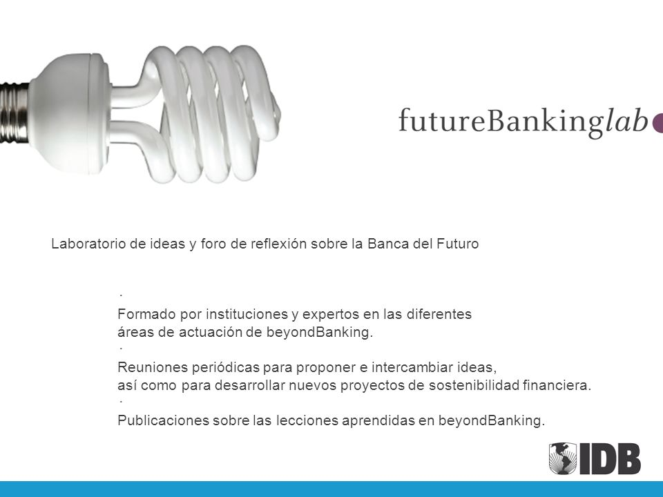Laboratorio de ideas y foro de reflexión sobre la Banca del Futuro Formado por instituciones y expertos en las diferentes áreas de actuación de beyond