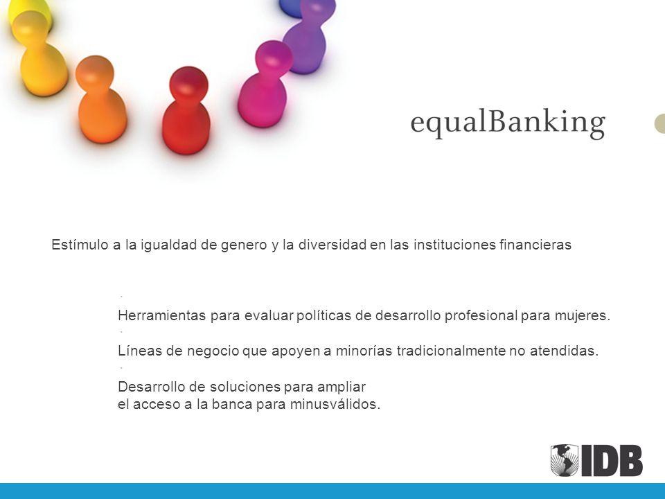 Estímulo a la igualdad de genero y la diversidad en las instituciones financieras Herramientas para evaluar políticas de desarrollo profesional para m