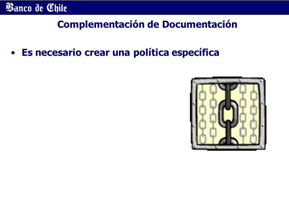 Complementación de Documentación Es necesario crear una política específica
