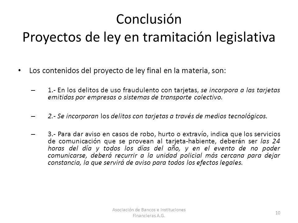 Conclusión Proyectos de ley en tramitación legislativa Los contenidos del proyecto de ley final en la materia, son: – 1.- En los delitos de uso fraudu