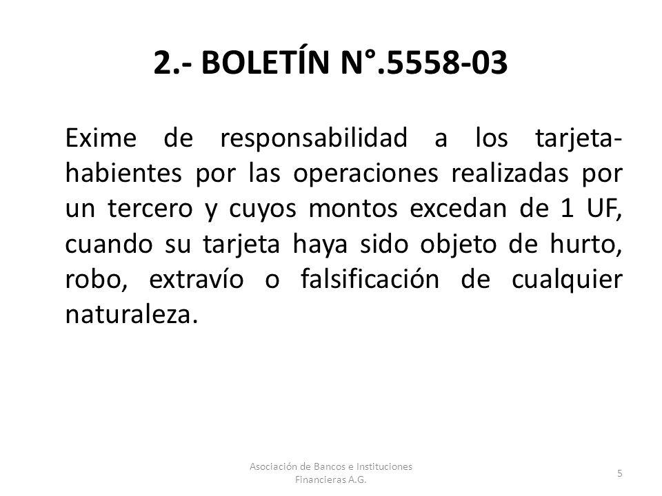 2.- BOLETÍN N°.5558-03 Exime de responsabilidad a los tarjeta- habientes por las operaciones realizadas por un tercero y cuyos montos excedan de 1 UF,