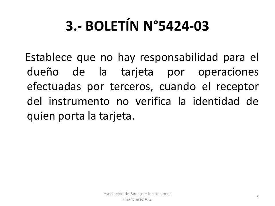 3.- BOLETÍN N°5424-03 Establece que no hay responsabilidad para el dueño de la tarjeta por operaciones efectuadas por terceros, cuando el receptor del