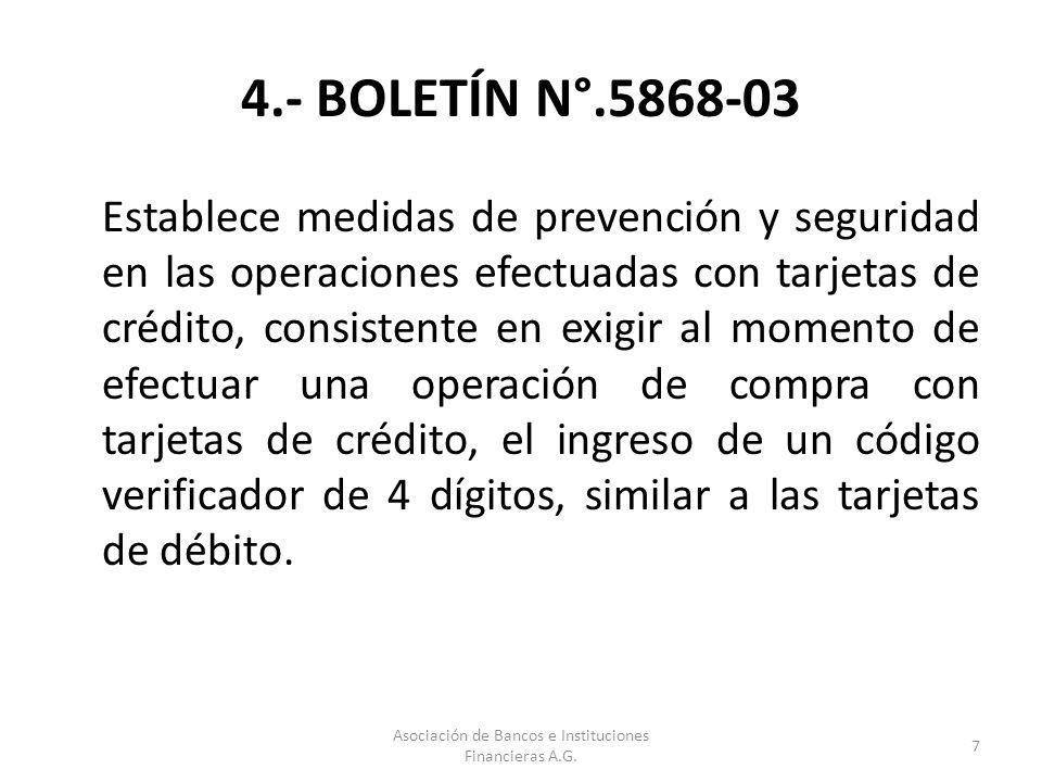 4.- BOLETÍN N°.5868-03 Establece medidas de prevención y seguridad en las operaciones efectuadas con tarjetas de crédito, consistente en exigir al mom