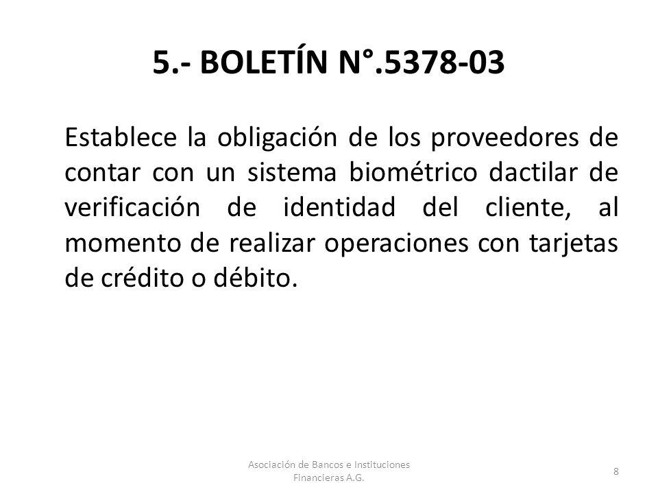 5.- BOLETÍN N°.5378-03 Establece la obligación de los proveedores de contar con un sistema biométrico dactilar de verificación de identidad del client