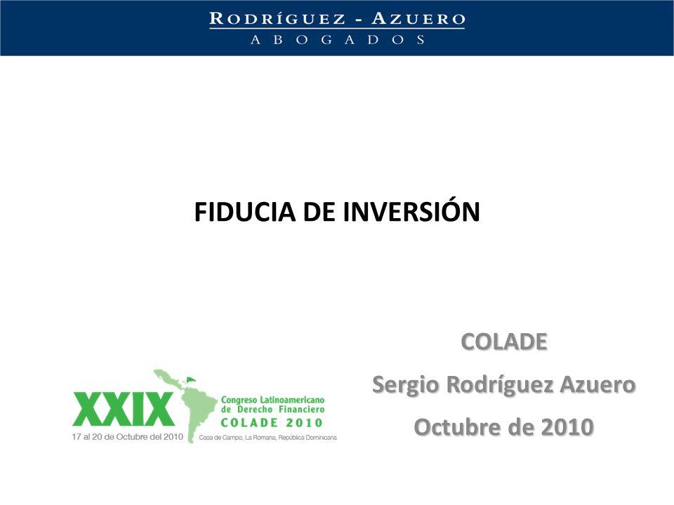 FIDUCIA DE INVERSIÓN COLADE Sergio Rodríguez Azuero Octubre de 2010