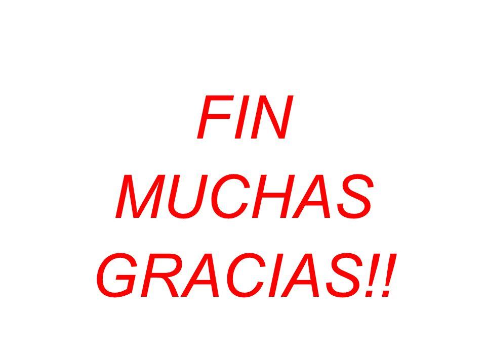 FIN MUCHAS GRACIAS!!