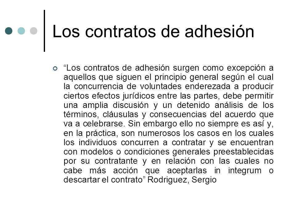 Los contratos de adhesión Los contratos de adhesión surgen como excepción a aquellos que siguen el principio general según el cual la concurrencia de