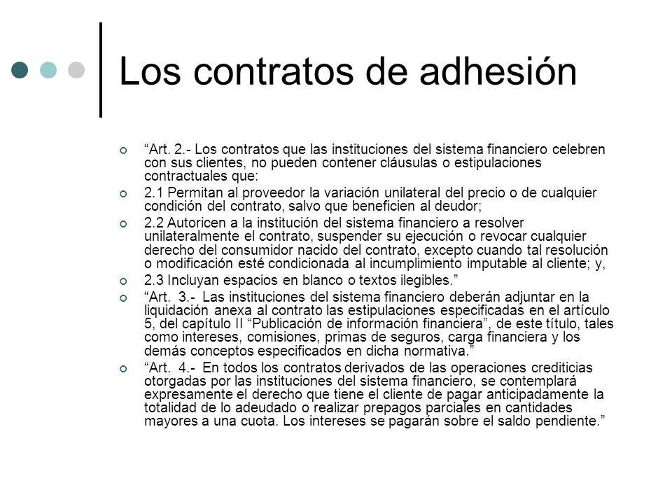 Los contratos de adhesión Art. 2.- Los contratos que las instituciones del sistema financiero celebren con sus clientes, no pueden contener cláusulas